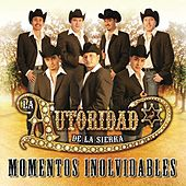 Play & Download Momentos Inolvidables by La Autoridad De La Sierra | Napster