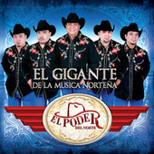 Play & Download El Gigante De La Música Norteña by El Poder Del Norte | Napster