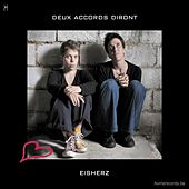 Play & Download Eisherz by Deux Accords Diront | Napster