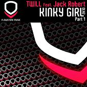 Play & Download Kinky Girl 2k10 (Part. 1) by Twill | Napster