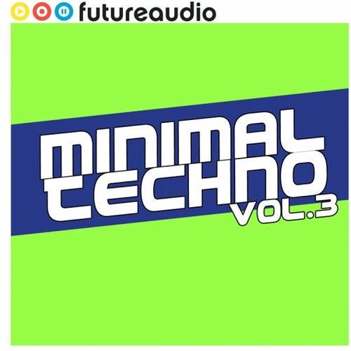 futureaudio presents Minimal Techno Vol. 3 by Various Artists