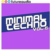 Play & Download futureaudio presents Minimal Techno Vol. 6 by Various Artists | Napster
