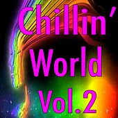 Play & Download Chillin' World, Vol. 2 by Various Artists | Napster