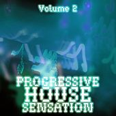 Play & Download Progressive House Sensation, Vol. 2 by Various Artists | Napster