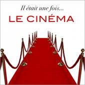 Il était une fois... le cinéma ! by Various Artists