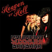 Heaven or Hell - Single by Crucified Barbara