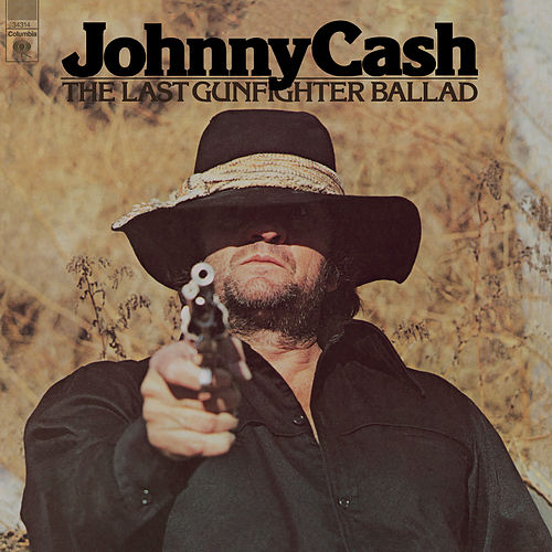 Play & Download The Last Gunfighter Ballad by Johnny Cash | Napster