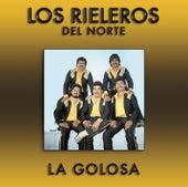 Play & Download La Golosa by Los Rieleros Del Norte | Napster