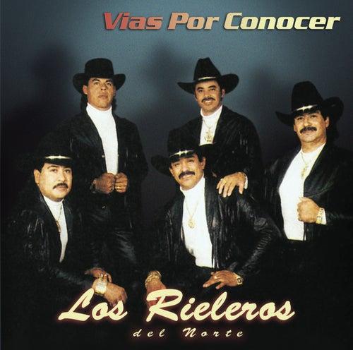 Vias Por Conocer by Los Rieleros Del Norte