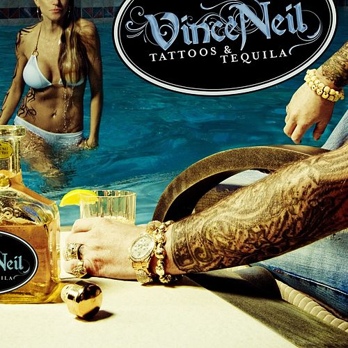 Play & Download Tattoos & Tequila by Vince Neil | Napster