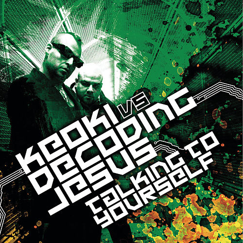 Play & Download Talking To Yourself (Continuous DJ Mix by Keoki and Decoding Jesus) by Keoki | Napster