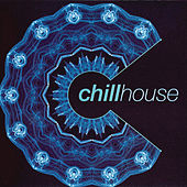 Play & Download Chill House by Various Artists | Napster