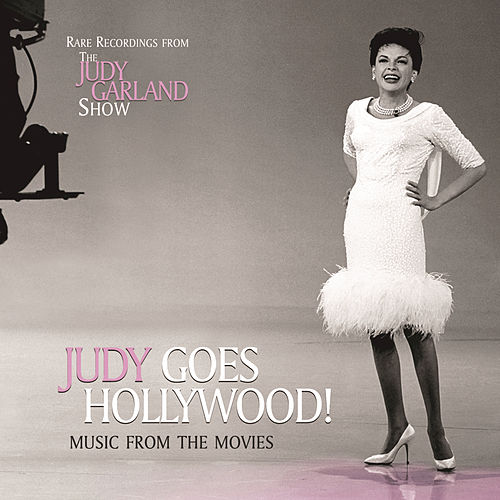 Judy Goes Hollywood - Music From The Movies by Judy Garland