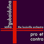 Play & Download Gubaidulina: Pro et Contra by Louisville Orchestra | Napster