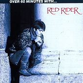 Play & Download Over 60 Minutes With Red Rider by Red Rider | Napster