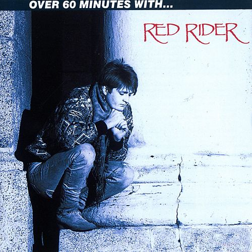 Over 60 Minutes With Red Rider by Red Rider