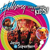 Play & Download Jesus Is My Super Hero by Hillsong Kids | Napster