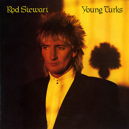 Young Turks / Sonny by Rod Stewart