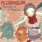 Play & Download Dancing In A Minefield by Plushgun | Napster