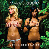 Play & Download Love & Desperation by Sweet Apple | Napster