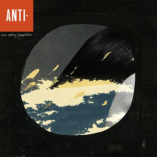 Play & Download Anti 2010 Spring Compilation by Various Artists | Napster