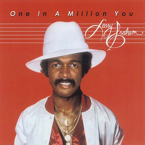 One In A Million You by Larry Graham