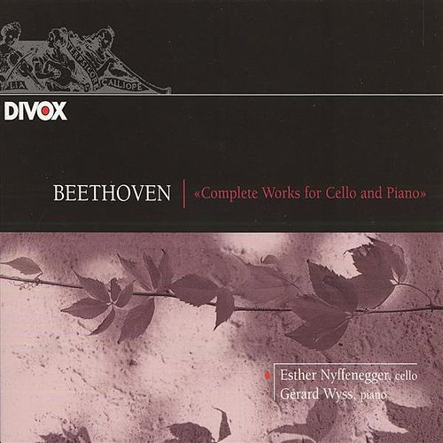 Beethoven: Cello Sonatas Nos. 1-5 by Esther Nyffenegger
