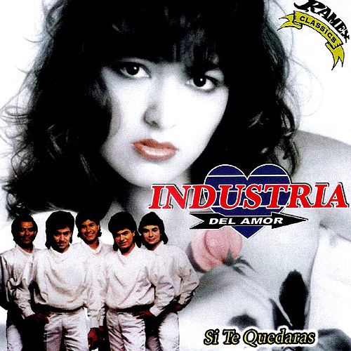 Play & Download Si Te Quedaras by Industria Del Amor | Napster
