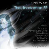 Play & Download The Unadapted E.p by Jay West | Napster