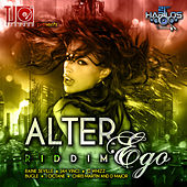 Play & Download Alter Ego Riddim by Various Artists | Napster