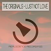 Play & Download Lust Not Love by The Originals | Napster