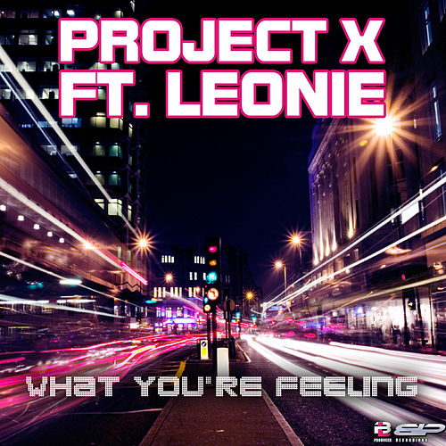 Play & Download What you're Feeling by Project X | Napster