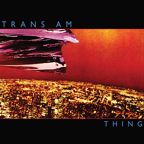 Thing by Trans Am