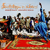 Play & Download Footsteps in Africa Soundtrack Nomadic Remix by Various Artists | Napster