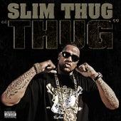 Play & Download Thug by Slim Thug | Napster