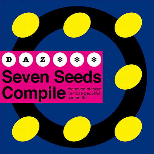 Play & Download Seven Seeds Compile by Daz Dillinger | Napster