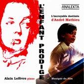 L'enfant prodige: L'incroyable destinée d'André Mathieu (Original Soundtrack) by Alain Lefèvre