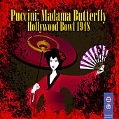 Puccini: Madama Butterfly - Hollywood Bowl 1948 by Various Artists