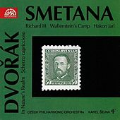 Play & Download Smetana:  Richard III, Wallenstein's Camp, Hakon Jarl / Dvorak:  In Nature's Relam, Scherzo capriccioso by Czech Philharmonic Orchestra | Napster
