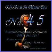 Play & Download Bach In Musical Box 45/Keyboard Arrangements Of Concertos Bwv 980 - 981 by Shinji Ishihara | Napster