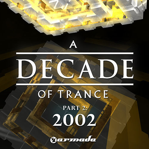 Play & Download A Decade of Trance - 2002, Pt. 2 by Various Artists | Napster