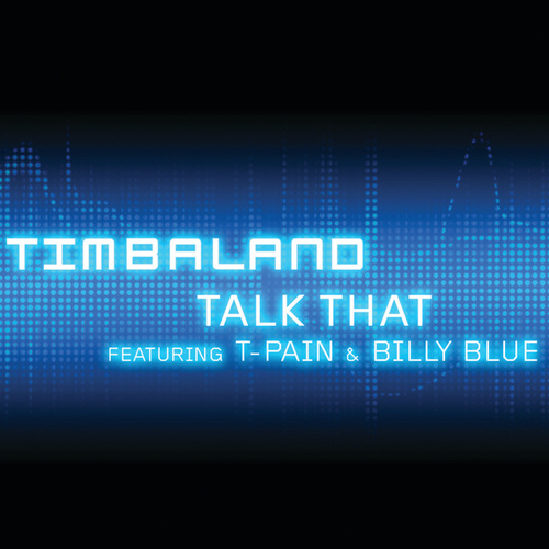 Play & Download Talk That (featuring T-Pain & Billy Blue) by Timbaland | Napster