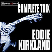 Play & Download Complete Trix Sessions by Eddie Kirkland | Napster