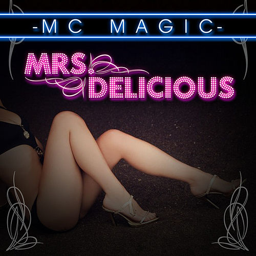 Play & Download Mrs. Delicious by MC Magic | Napster