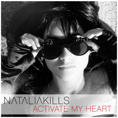 Play & Download Activate My Heart by Natalia Kills | Napster