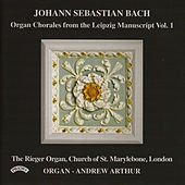 Play & Download Organ Chorales from the Leipzig Manuscript / The Rieger Organ of Marylebone Parish Church, London by Andrew Arthur | Napster