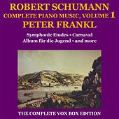 Play & Download Schumann: Piano Music (Complete), Volume I by Peter Frankl | Napster