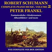 Play & Download Schumann: Piano Music (Complete), Volume II by Peter Frankl | Napster