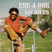Rub-A-Dub Soldiers by Various Artists