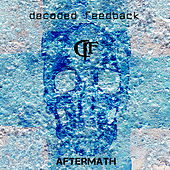 Play & Download Aftermath (Deluxe) by Decoded Feedback | Napster